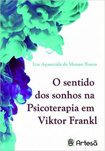 O Sentido dos Sonhos Na Psicoterapia de Viktor Frankl