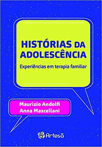 Historias da Adolescencia - Experiencias Em Terapia Familiar