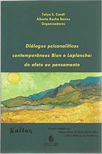 Diálogos Psicanalíticos Contemporâneos Bion e Laplanche
