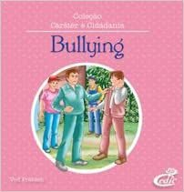 Bullying - Col. Carater e Cidadania