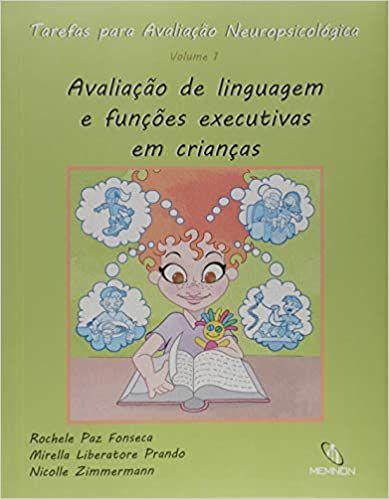 Tarefas Para Avaliação Neuropsicológica - Vol. 1