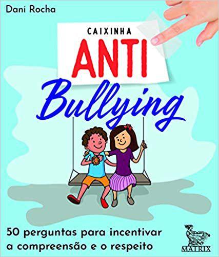 Caixinha Antibullying: 50 Perguntas Para Incentivar a Compreensao e o Respeito