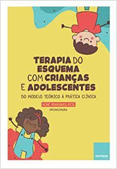 Terapia do Esquema Com Criancas e Adolescentes