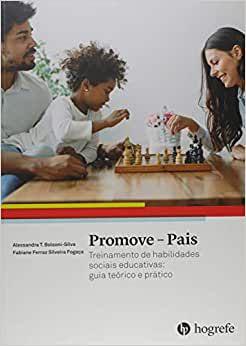 Promove-pais: Treinamento de Habilidades Sociais Educativas: Guia Teórico e Prático