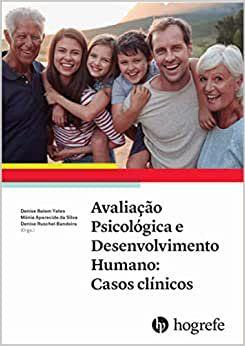 Avaliação Psicológica e Desenvolvimento Humano - Casos Clínicos