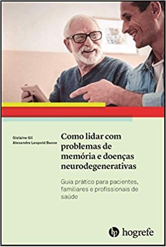 Como Lidar Com Problemas de Memória e Doenças Neurodegenerativas
