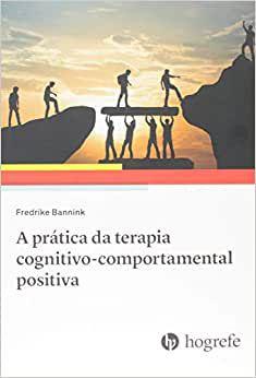 Prática da Terapia Cognitivo-comportamental Positiva
