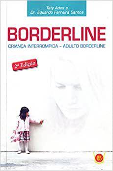 Borderline: Criança Interrompida, Adulto Borderline