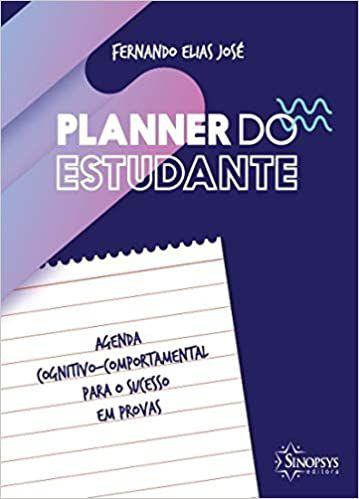 Planner do Estudante: Agenda Cognitivo-comportamental Para o Sucesso Em Provas