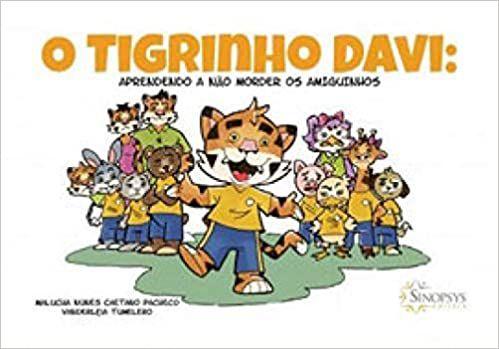 Tigrinho Davi - Aprendendo a Nao Morder Os Amiguinhos, O