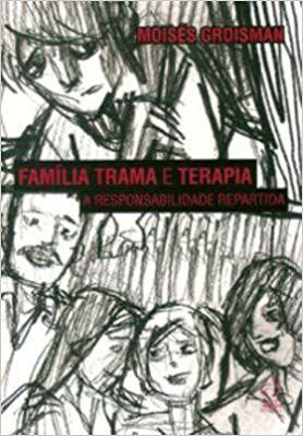 Família Trama e Terapia: A Responsabilidade Repartida