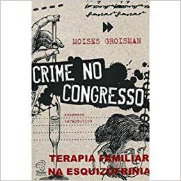 Crime No Congresso - Suspense Terapeutico