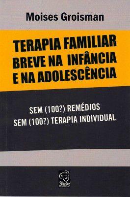 Terapia Familiar Breve na Infância e na Adolescência
