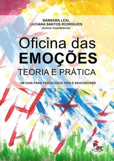 Oficina das Emocoes: Teoria e Pratica - Um Guia Para Psicologos , Pais e Educadores
