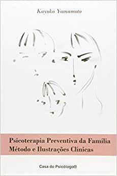 Psicoterapia Preventiva da Familia Metodo e Ilustracoes Clinicas