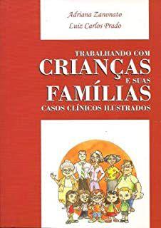 Trabalhando com Crianças e Suas Famílias - Casos Clínicos Ilustrados