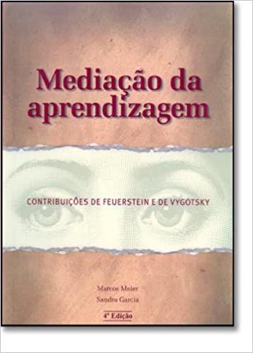 Mediacao da Aprendizagem - Contribuicoes de Feuerstein e de Vygotsky