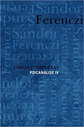 Sándor Ferenczi - Obras Completas: Psicanálise IV