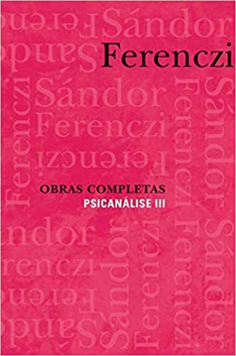 Sándor Ferenczi - Psicanálise III