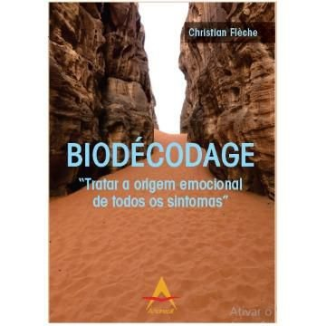 """Biodécodage - """"Tratar a Origem Emocional de Todos os Sintomas"""""""