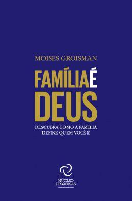 Família é Deus