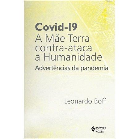 Covid-19: A Mae Terra Contra-ataca A Humanidade