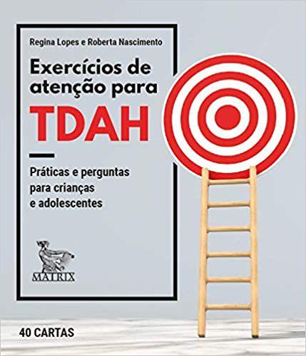 Exercícios de Atenção Para TDAH : Práticas e Perguntas Para Crianças e Adolescentes