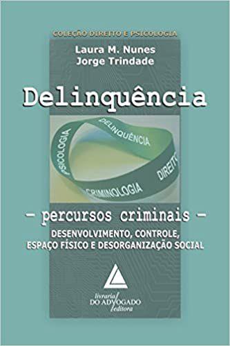 Delinquência: Percursos Criminais