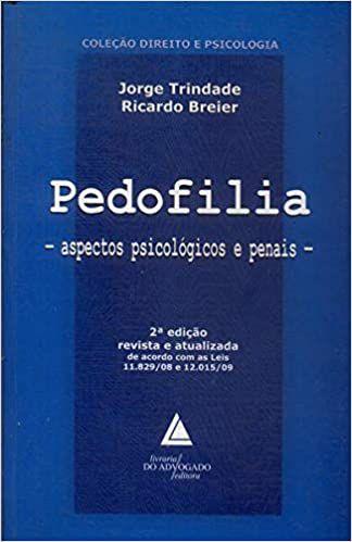 Pedofilia: Aspectos Psicológicos e Penais