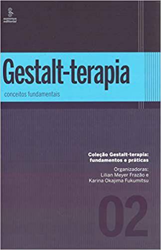 Gestalt-Terapia: Conceitos Fundamentais: 2