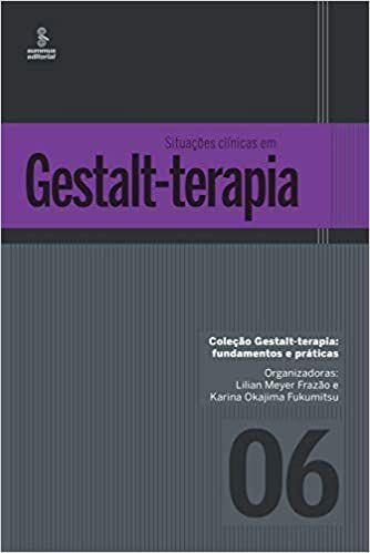 Situações Clínicas Em Gestalt-Terapia: 6
