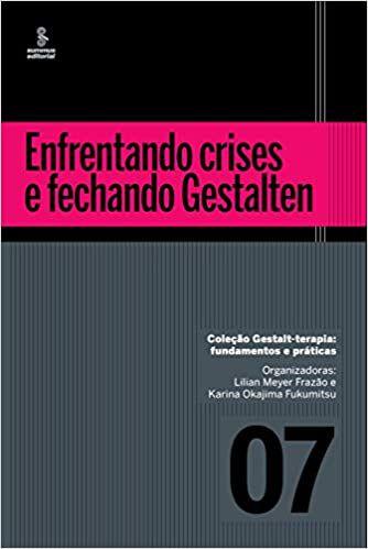 Enfrentando Crises e Fechando Gestalten - vol. 7
