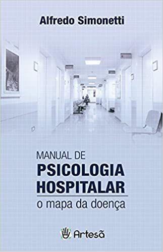 Manual de Psicologia Hospitalar: O Mapa da Doença