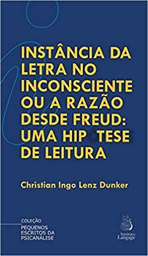 Instância Da Letra No Inconsciente Ou A Razão Desde Freud: Uma Hipótese De Leitura