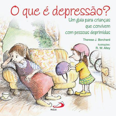 O que é depressão? Um Guia Para Crianças Que Convivem Com Pessoas Deprimidas