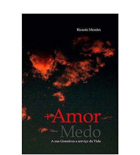 + Amor - Medo