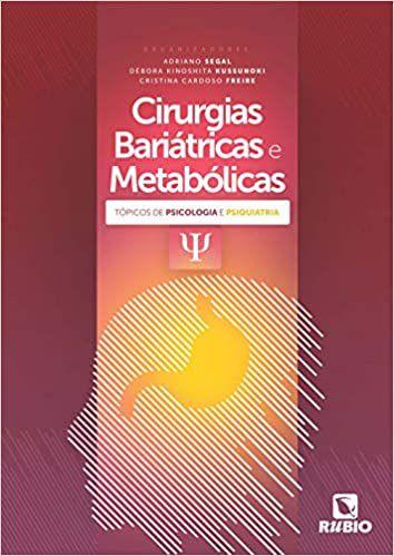 Cirurgias Bariátricas e Metabólicas:  Tópicos de Psicologia e Psiquiatria