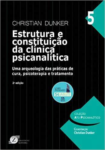 Estrutura e Constituição da Clínica Psicanalítica