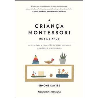A Criança Montessori: Guia Para Educar Crianças Curiosas e Responsáveis