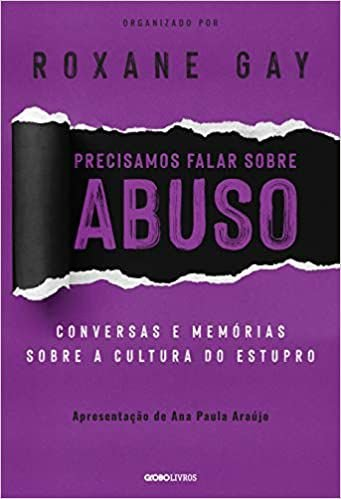 Precisamos Falar Sobre Abuso: Conversas e Memórias Sobre a Cultura do Estupro