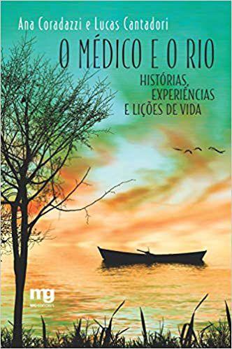 O Médico e o Rio: Histórias, Experiências e Lições de Vida