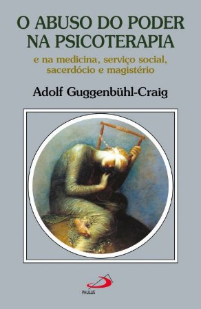 O Abuso do Poder na Psicoterapia e na Medicina, Serviço Social, Sacerdócio e Magistério