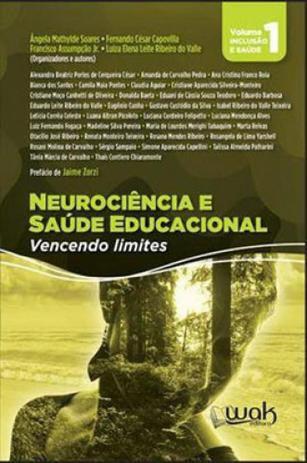 Neurociência e Saúde Educacional - Vencendo limites – Volume 1
