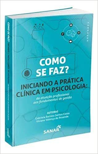 Como se Faz? Iniciando a Prática Clínica em Psicologia