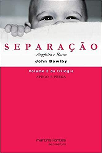 Apego e Perda: Separação - Angústia e Raiva - Vol. 2