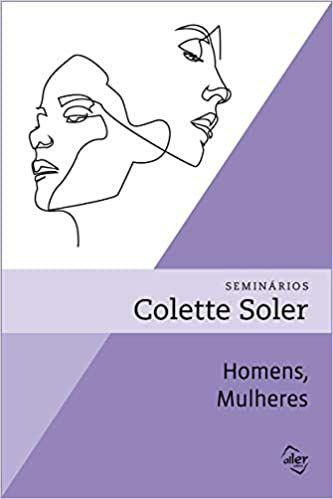 Homens, Mulheres - Seminários Colette Soler