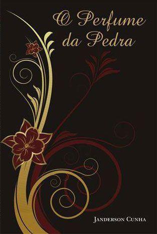 E-book O Perfume da Pedra, de Janderson Cunha