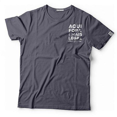 Camiseta AquiForaÉMaisLegal Masculina