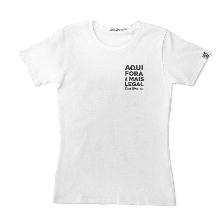 Camiseta AquiForaÉMaisLegal Feminina