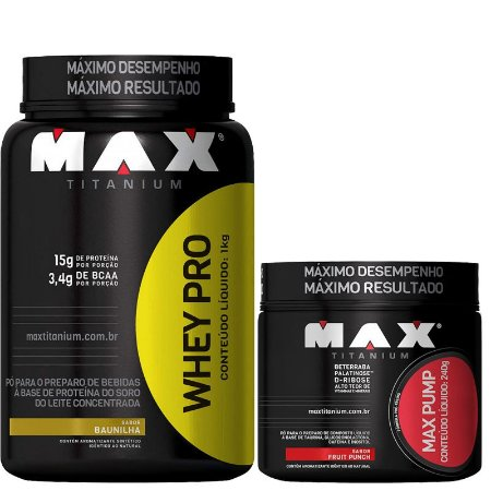 WHEY PRO 1KG + MAX PUMP 240 GR - MAX TITANIUM
